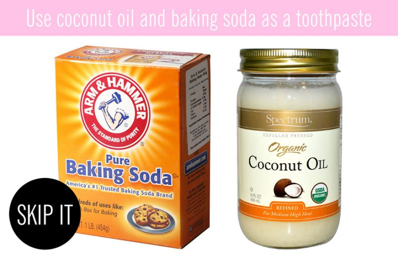 Use coconut oil and baking soda as a toothpaste